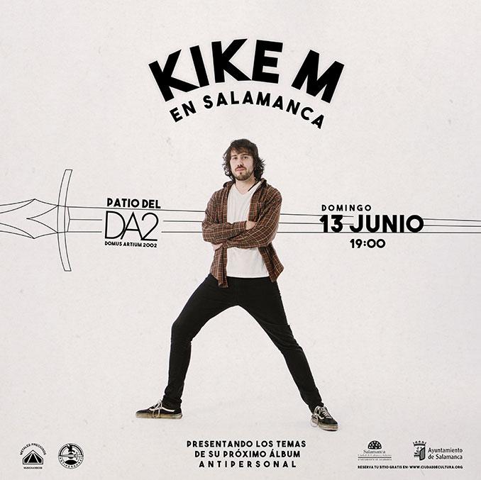 Próximo concierto de Kike M en el patio del DA2 (Salamanca)